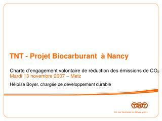 TNT - Projet Biocarburant  à Nancy