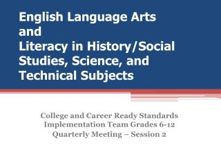 English Language Arts and  Literacy in History/Social Studies, Science, and Technical Subjects