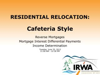 RESIDENTIAL RELOCATION: Cafeteria Style