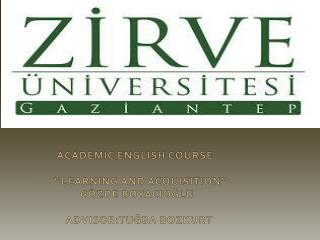 ACADEMIC ENGLISH COURSE                 ''LEARNING AND ACQUISITION''