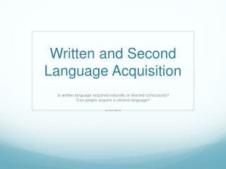 Written and Second Language Acquisition
