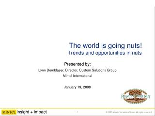 The world is going nuts! Trends and opportunities in nuts