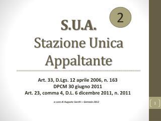Art. 33,  D.Lgs.  12 aprile 2006, n. 163 DPCM 30 giugno 2011