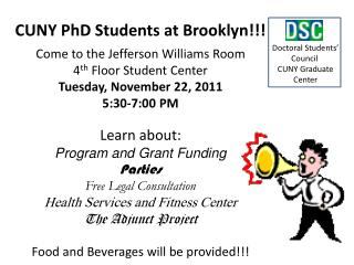 CUNY PhD Students at Brooklyn!!! Come to the Jefferson Williams Room 4 th  Floor Student Center
