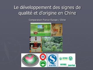 Le développement des signes de qualité et d'origine en Chine Comparaison France-Europe / Chine