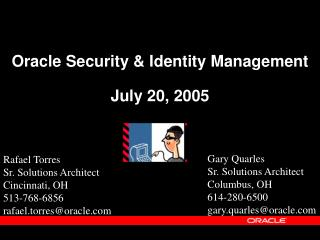 Oracle Security & Identity Management July 20, 2005