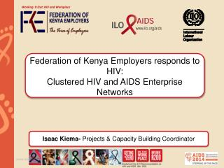 Federation of Kenya Employers responds to HIV:  Clustered HIV and AIDS Enterprise Networks