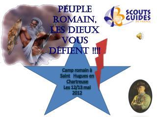 Camp romain à  Saint   Hugues en Chartreuse  Les 12/13 mai 2012