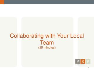 Collaborating with Your Local Team