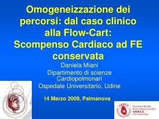 Daniela Miani Dipartimento di scienze Cardiopolmonari Ospedale Universitario, Udine