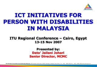 ICT INITIATIVES FOR PERSON WITH DISABILITIES IN MALAYSIA