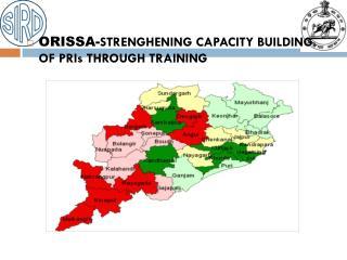 ORISSA- STRENGHENING CAPACITY BUILDING OF PRIs THROUGH TRAINING