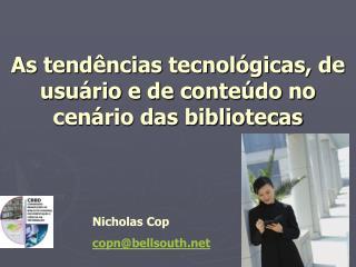 As tendências tecnológicas, de usuário e de conteúdo no cenário das bibliotecas