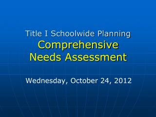 Title I Schoolwide Planning Comprehensive  Needs Assessment