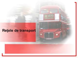 Re ţele de transport