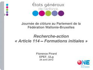 Journée de clôture au Parlement de la Fédération Wallonie-Bruxelles  Recherche-action