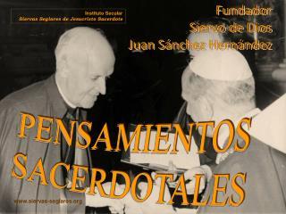 Fundador   Siervo de Dios Juan Sánchez Hernández