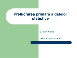 Prelucrarea primar ? a datelor statistice