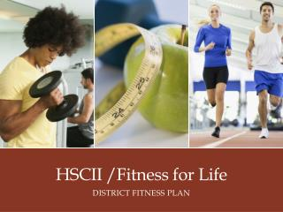 HSCII /Fitness for Life