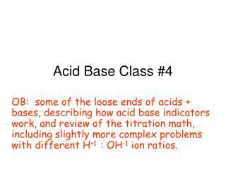Acid Base Class #4