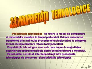 3.3. PROPRIETĂŢI   TEHNOLOGICE