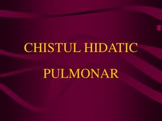 CHISTUL HIDATIC PULMONAR