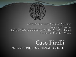 Caso Pirelli Teamwork : Filippo  Mattoli-Giulio Rapisarda