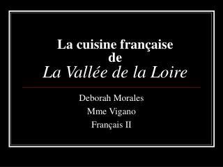 La cuisine française de  La Vallée de la Loire