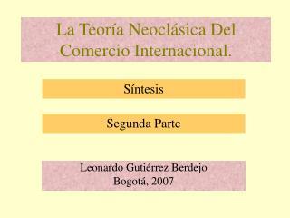 La Teoría Neoclásica Del Comercio Internacional.