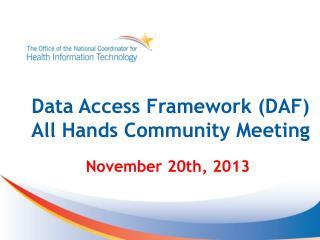 Data Access Framework (DAF) All Hands Community Meeting