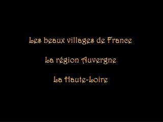 Les beaux villages de France La  région  Auvergne La Haute-Loire