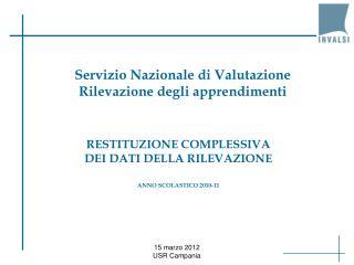 RESTITUZIONE COMPLESSIVA DEI DATI DELLA RILEVAZIONE ANNO SCOLASTICO 2010-11