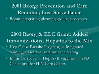 2001 Reorg: Prevention and Care Reunited; Lost Surveillance