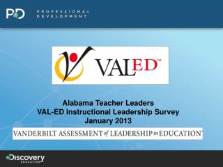 Alabama Teacher Leaders VAL-ED Instructional Leadership Survey January 2013
