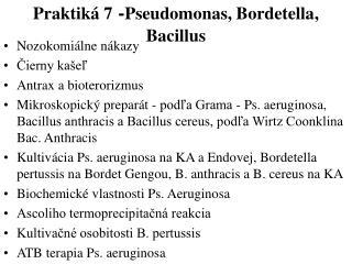Praktik� 7 - Pseudomonas, Bordetella, Bacillus