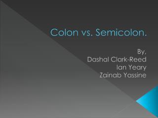 Colon vs. Semicolon.