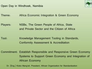 Open Day in Windhoek, Namibia  Theme: 	Africa Economic Integration & Green Economy