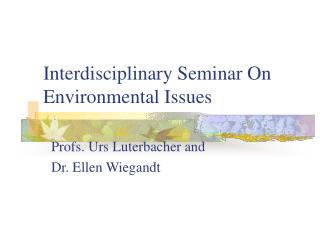 Interdisciplinary Seminar On Environmental Issues