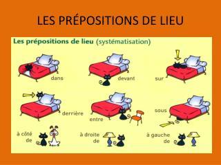 LES PR�POSITIONS DE LIEU