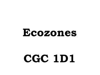 Ecozones CGC 1D1