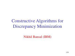 Constructive Algorithms for Discrepancy Minimization