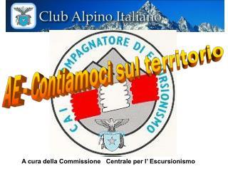 A cura della Commissione   Centrale per l' Escursionismo