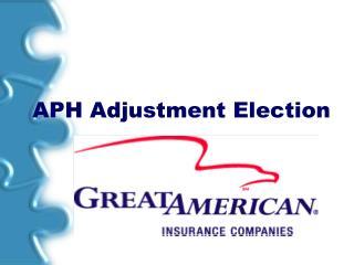 APH Adjustment Election