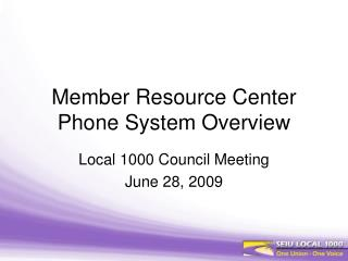 Member Resource Center  Phone System Overview