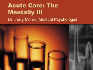 Acute Care: The Mentally Ill