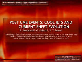 POST CME EVENTS: COOL JETS AND  CURRENT SHEET EVOLUTION