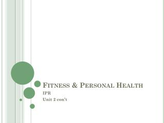 Fitness & Personal Health