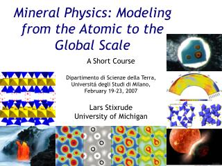 Mineral Physics: Modeling from the Atomic to the Global Scale