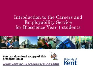 Introduction to the Careers and Employability Service  for  Bioscience Year 1 students