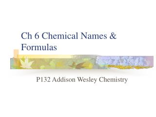 Ch 6 Chemical Names  Formulas